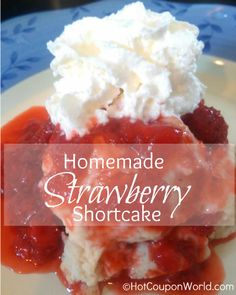 Homemade Strawberry Shortcake Recipe...  Tried this for my dads birthday. It was awesome I altered it though