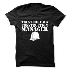 Trust Me Im A Construction Manager T-Shirt & Hoodie for men