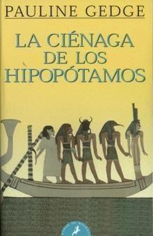 Anibal libros para todos: La ciénaga de los hipopótamos -- Pauline Gedge