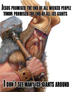 Can't argue with that logic... (definitely don't mean to insult religion here, but this is too darn funny not to repin) Norse Pagan, Norse Mythology, Wiccan, Witchcraft, Norse Runes, Citations Viking, Ice Giant, Viking Quotes, Viking Sayings