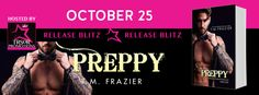 RELEASE BLITZ: PREPPY by T.M. Frazier~ https://fairestofall.wordpress.com/2016/10/25/release-blitz-preppy-by-t-m-frazier/