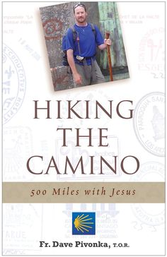 Hiking the Camino: 500 Miles With Jesus