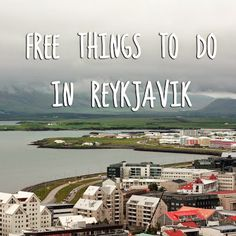 Fun and free things to do in Reykjavik, Iceland.  More travel tips on theartofcheaptravel.blogspot.com