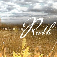 REDEEMING RUTH - amazing story of redemption from the book of Ruth in the bible. The Story Of Ruth, Book Of Ruth, Inspiration For The Day, Spiritual Inspiration, Design Inspiration, Topical Sermons, Here I Am Lord, Mark Driscoll, Mars Hill
