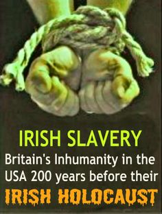 irish slavery | Irish Blog: WHITE SLAVERY & HOLOCAUST GENOCIDE