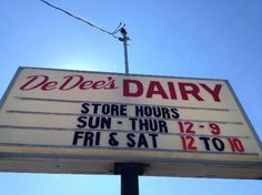De Dee's Dairy. Could be one of the many stops when visiting