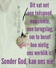 Sonder God kan ons nie... #Afrikaans Witty Quotes, Happy Quotes, I Love You God, Afrikaanse Quotes, Inspirational Verses, Bible Prayers, Special Quotes, Bible Verses Quotes, Scriptures