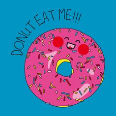 Donut eat me!