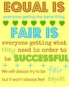 fair is not always equal