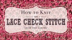 How to Knit the Lace Checks Stitch for the Loom | Vintage Storehouse & Co.