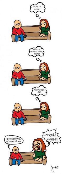 Kobieca logika - PRZYTUL MNIE... #kobieca #logika #przytul #mnie