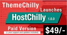 ThemeChilly introduces paid version of HostChilly 1.0.0 1 year support and updates included in $49. https://www.themechilly.com/themechilly-wordpress-web-hosting-theme