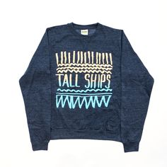 Tall Ships are a really good band. We watched them twice at SXSW in 2013. Their sweaters are just as good!  http://awesomedistro.com/bsm-artist-tall-ships/Tall-Ships_Sweatshirt.html