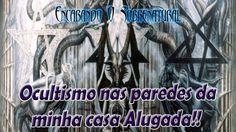 Ocultismo nas paredes da minha casa Alugada!!