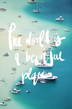 The. World. is. a. Beautiful. Place.