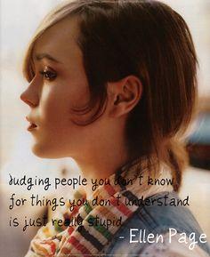 Ellen Page Amen, a lesson I need to take to heart <3 u Ellen page