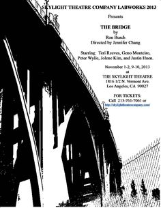"""""""THE BRIDGE"""" OPENS TOMORROW NIGHT AT THE SKYLIGHT THEATRE COMPANY IN LOS ANGELES!  When Ava finds her ex-husband homeless on the street and feels compelled to bring him home, how is her new husband going to feel about it?  A workshop production of my new play directed by Jennifer Chang.   For tickets, call (213) 761-7061  or online at   https://skylighttheatrecompany.secure.force.com/ticket#details_a0OA00000096VzOMAU  Come on out!"""