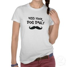 Kiss Your Dog Daily T-shirt
