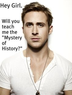 Ahh.  Homeschool Ryan Gosling.  Yes, please.  And thank you.