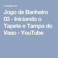 Jogo de Banheiro 03 - Iniciando o Tapete e Tampa do Vaso - YouTube