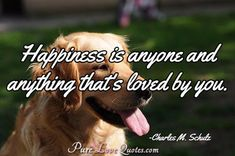 Happiness is anyone and anything that's loved by you. #purelovequotes