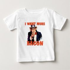 I want more bacon baby T-Shirt - toddler christmas gift idea toddlers merry xmas gifts present unique