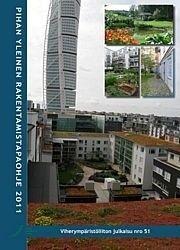 Pihan yleinen rakentamistapaohje 2011. Viherympäristöliiton julkaisu nro 51.