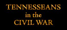 Tennesseans in the Civil War