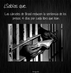Did you know that prisoners in Brasil can lessen their days in prison 4 days for every book they read?