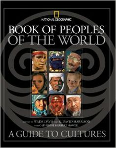 Book of Peoples of the World: A Guide to Cultures: Wade Davis, K. David Harrison, Catherine Herbert Howell: 9781426202384: Amazon.com: Books...