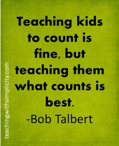 Teaching kids what counts is best - Bob Talbert