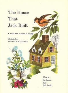 """""""The House That Jack Built,"""" illustrated by Leonard Weisgard, Best in Children's Books; Nelson Doubleday. 1958."""
