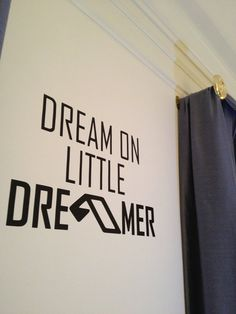 Dream on Little Dreamer Wall Decal Art - Anjunabeats Above and Beyond EDM - on Etsy, $19.50