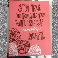 stay true to you and you will end up incredibly happy. #canvas #art #diy  Made by @Taryn Kingsbury