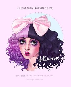 Dollhouse - Melanie Martinez. Everyone thinks that we're perfect. Please don't let them look through the curtains.