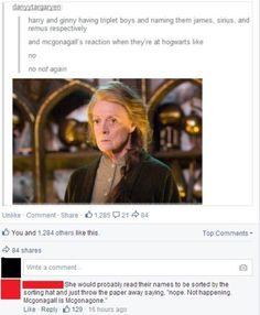 """Nope. Not happening. Mcgonagall is Mcgonagone."""