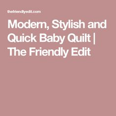 Modern, Stylish and Quick Baby Quilt Having A Baby, Baby Quilts, Quilting, Stylish, Modern, Trendy Tree, Patchwork, Fat Quarters, Baby Blankets