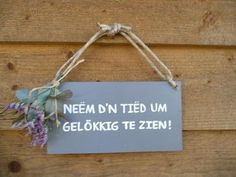 """Venlo-dialect means: """"Take Your Time to Be Happy"""""""