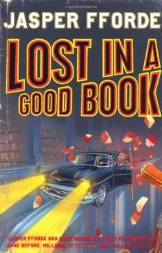 Review of 'Lost in a Good Book' by Jasper Fforde | The Book Habit
