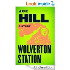 Wolverton Station by Joe HIll.  Cover image from amazon.com.  Click the cover image to check out or request the suspense and thrillers kindle.