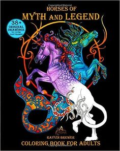 Amazon.com: Horses of Myth and Legend: Coloring Book for Adults (9780995270510): Rayvin Brewer: Books