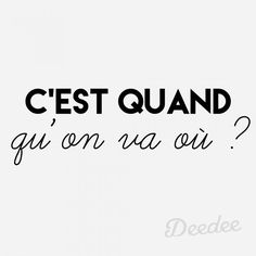 Typography Quotes QUOTATION - Image : As the quote says - Description cesquandquonvaou. Mantra, Favorite Quotes, Best Quotes, Funny Quotes, Words Quotes, Life Quotes, Sayings, Quote Citation, French Quotes