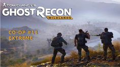 Ghost Recon Wildlands Coop #11 | HUN | EXTREME