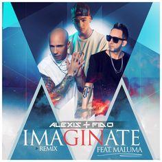 Alexis & Fido Ft. Maluma – Imaginate (Official Remix)