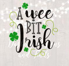 DIGITAL DOWNLOAD st patricks day svg, png file, a wee bit irish svg, silhouette, cricut, cut file, st patricks day shirt, irish, lucky