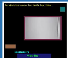 Incredible Refrigerator Door Handle Cover Rubber 183851 - The Best Image Search