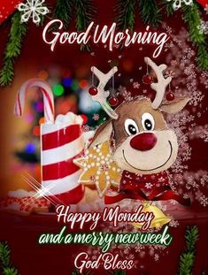 Good Morning Happy Monday Have A Merry New Week monday good morning merry christmas happy monday good morning monday cute monday quotes winter monday quotes christmas monday quotes