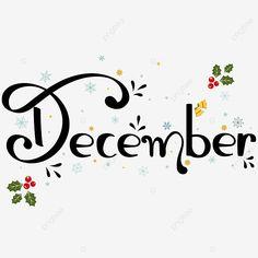 Christmas Text, Christmas Border, Christmas Snowflakes, Christmas Background, Christmas Design, Christmas Balls, Christmas Wreaths, Leaf Font, Welcome December