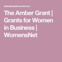 The Amber Grant | Grants for Women in Business | WomensNet