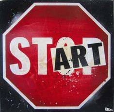 Just #Start - #ART #RaiseART #raise #art RaiseART.com #envisionit #createit #raiseit